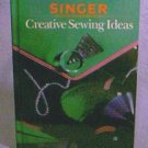 Singer Reference Series - CREATIVE SEWING IDEAS Hardback Book