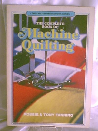 CHILTON:  The Complete Book of Machine Quilting