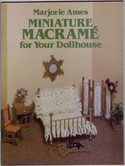 Miniature Macrame for your Dollhouse by Marjorie Ames