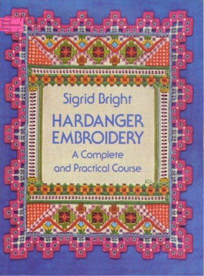 Hardanger Embroidery:  A Complete and Practical Course  by Sigrid Bright