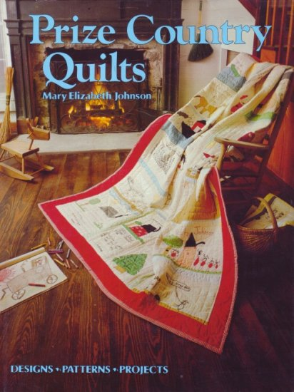 Prize Country Quilts by Mary Elizabeth Johnso