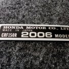 HONDA CRF-150R 2006 MODEL TAG HONDA MOTOR CO., LTD. DECAL