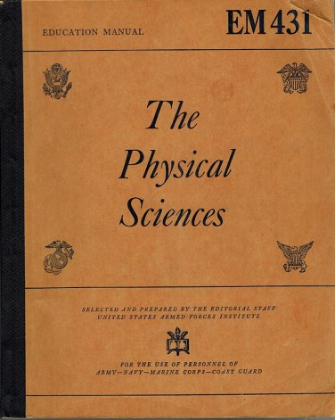 The Physical Sciences Education Manual EM 431 Army-Navy-Marine WWII War 1944 VINTAGE military