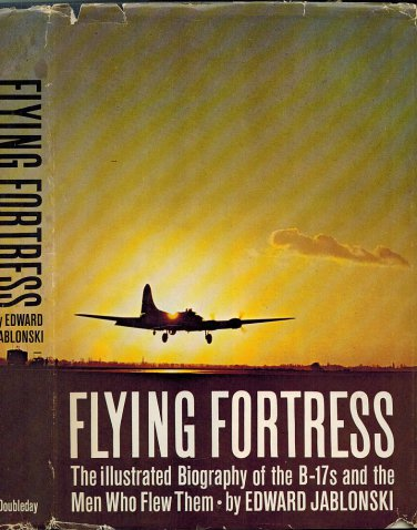 Flying Fortress~Jablonski HB'65 Military/War/WWII-Illustrated Biography of B-17 & Men Who Flew Them