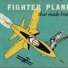 Fighter Planes That Made History~David C Cooke HB/1958 Richthofen,Fonck,Mannock,Bishop,Rickenbacker