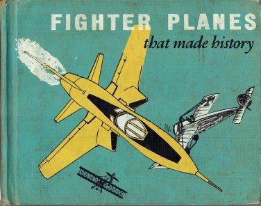 Fighter Planes That Made History~David C Cooke HB/1958 Richthofen,Fonck,Mannock,Bishop,Rickenbacker