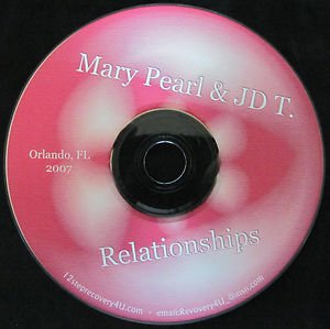 Mary Pearl & JD T �Our Relationships� Alcohollics Anonymous & Al-anon 2007 CD