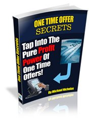 One Time Offer Secrets By Michael Nicholas