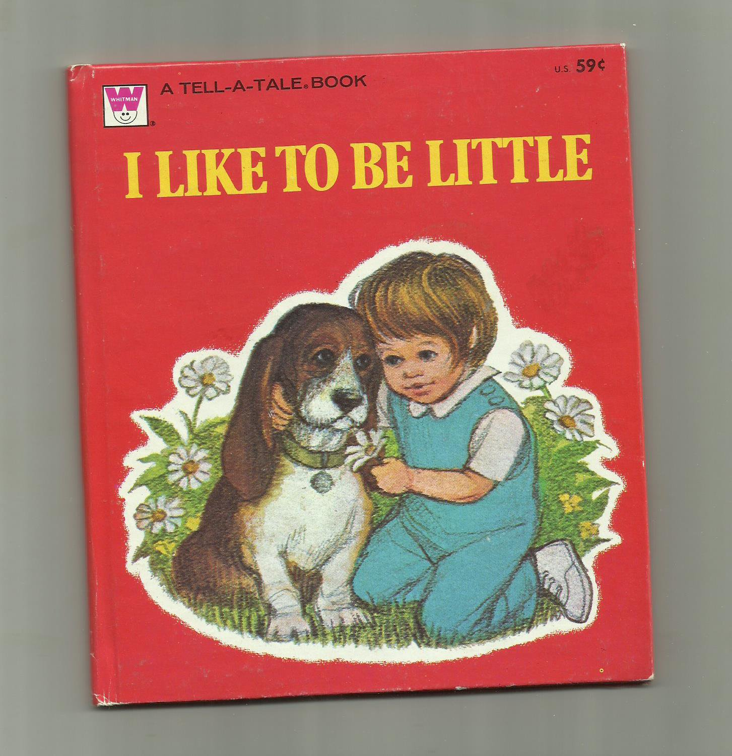 I Like To Be Little, 1976 Vintage Whitman Tell-A-Tale Children's Book