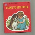 Vintage Whitman Tell-A-Tale Children's Book - I LIKE TO BE LITTLE 1976