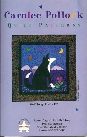 Wolf Song Quilt Pattern by Carolee Pollock