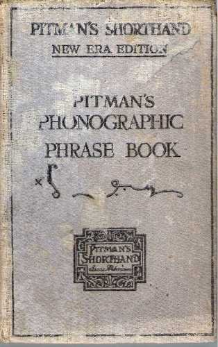 1944 Pitman's Phonographic Phrase Book new era edition
