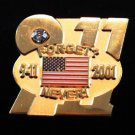 Forget? Never! 9-11 9-11-2001 U.S. United States Flag Lapel Pin
