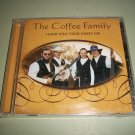 The Coffee Family - I Know What You're Lookin' For - Factory Sealed - Christian / Folk CD