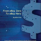 From eBay Zero to eBay Hero  by Mike Enos