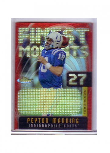 Peyton Manning  2005 Topps Finest Moments Refractor #FM27 Colts, Broncos Serial #062/599