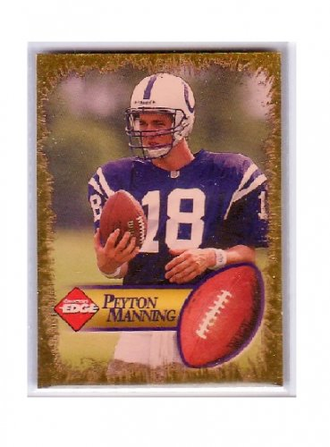 1998 Collector's Edge Peyton Manning Promos #NNO  Ball in Right Hand Holofoil  Colts, Broncos