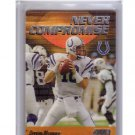 Peyton Manning 1999 Stadium Club Never Compromise #NC12  Colts, Broncos