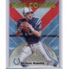 Peyton Manning 1999 Stadium Club Chrome True Colors SCCE-16  Colts, Broncos