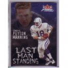 Peyton Manning 2000 Fleer Focus Last Man Standing #4 of 25 LM Colts, Broncos