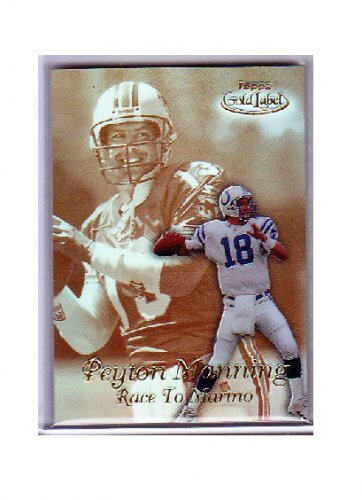 Peyton Manning 1999 Topps Gold Label Race to Marino Gold #R2   Colts, Broncos