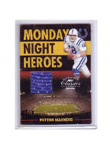 Peyton Manning 2006 Donruss Classics Monday Night Heroes Jerseys #24 Colts, Broncos #/250
