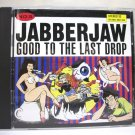 Jabberjaw - Good to the Last Drop - comp CD used alternative grunge Mammoth 1994