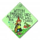 """Witch Parking Only, All Others Will Be Toad!"" Witch Window Sign"