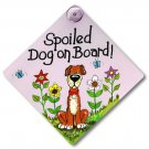 """Spoiled Dog on Board!"" Window Sign"