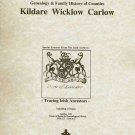 Counties Kildare, Wicklow, Carlow, Ireland, genealogy and family history notes