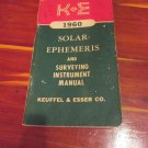 K + E Solar Ephemeris for 1960 and Surveying Instrument Manual