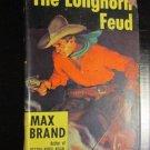 THE LONGHORN FEUD by Max Brand 1941 Hardcover DJ American Western Cowboy Novel