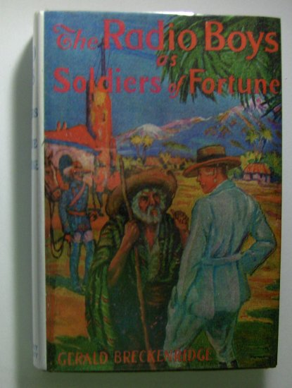 The Radio Boys As Soldiers Of Fortune (1925, Hardcover) - GEORGE BRECKENRIDGE, 9 of 10