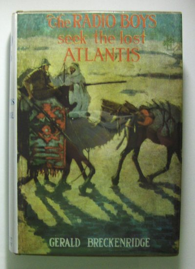 The Radio Boys Seek The Lost Atlantis (1923, Hardcover) by GEORGE BRECKENRIDGE, 7 of 10