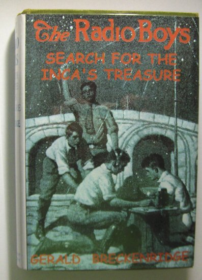 The Radio Boys Search For The Inca's Treasure (1922, Hardcover) by GEORGE BRECKENRIDGE, 4 of 10