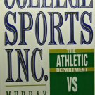 College Sports, Inc.: The Athletic Department Vs. the University (1990, Hardcover) - MURRAY SPERBER