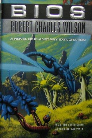Bios. (2003, Hardcover) - ROBERT CHARLES WILSON