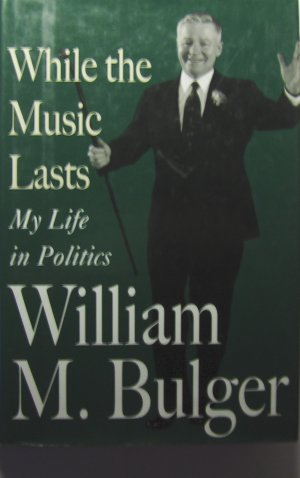 While the Music Lasts: My Life in Politics (1996, Hardcover) - WILLIAM M. BULGER