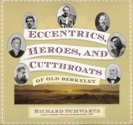 Eccentrics, Heroes, and Cutthroats of Old Berkeley