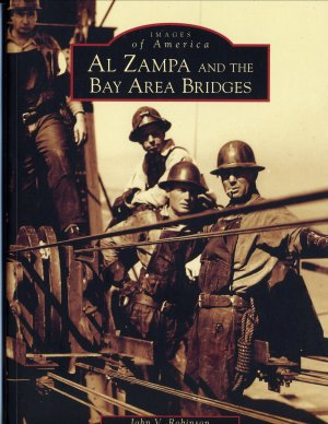 Images of America - Al Zampa and the Bay Area Bridges