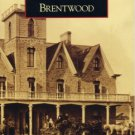 Images of America - Brentwood