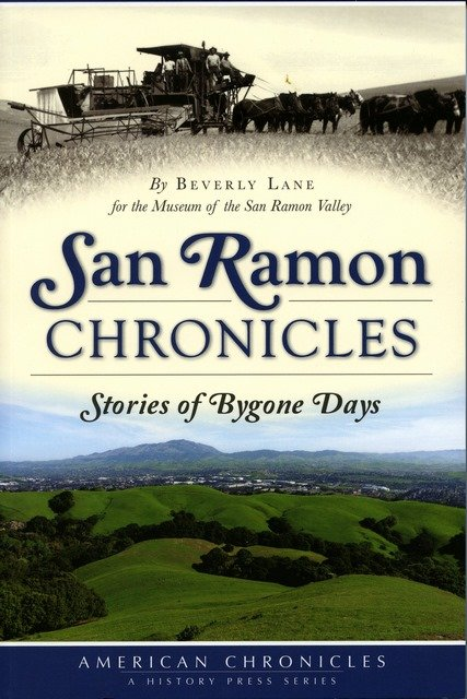 San Ramon Chronicles - Stories of Bygone Days