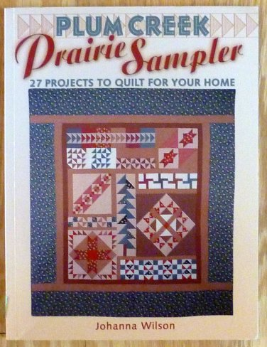 Plum Creek Prairie Sampler Quilt Book 27 Projects Krause
