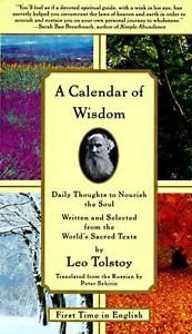 A Calendar of Wisdom: Daily Thoughts to Nourish the Soul, Written and Selected