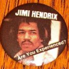 JIMI HENDRIX  ARE YOU EXPERIENCED BUTTON !