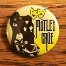 MOTLEY CRUE BUTTON    WOW!
