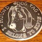 ELVIS HOUND DOG TAG I BELONG TO ELVIS LARGE BUTTON