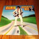 ELVIS PRESLEY SEPARATE WAYS LP   Sealed !