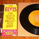 ELVIS I've Got A Thing About You Baby Pic Slv & 45 rpm