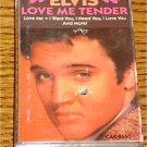 ELVIS LOVE ME TENDER  CASSETTE